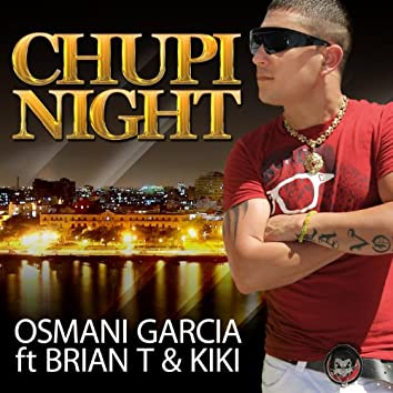 Chupi Night (Osmani Garcia a.k.a. La voz)