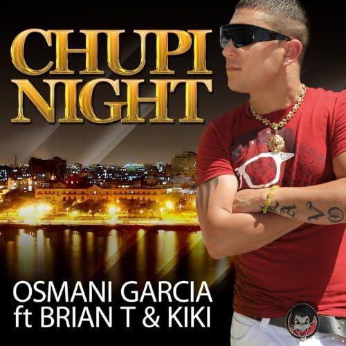 Osmani Garcia, Kiki & Brian T