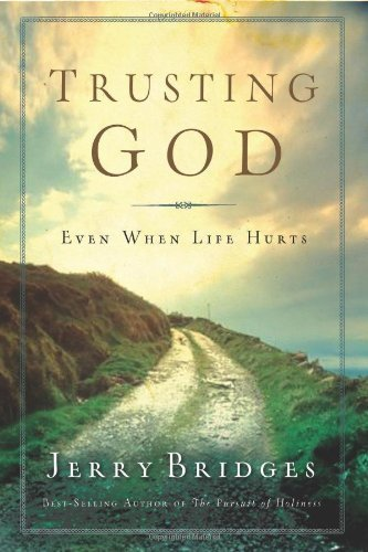 By Jerry Bridges - Trusting God (First) (3/23/08)