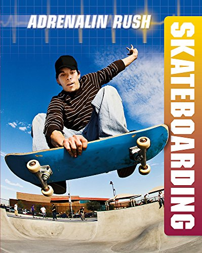 Skateboarding (Adrenalin Rush, Band 5)