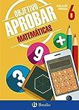 Objetivo aprobar Matemáticas 6 Primaria: Edición 2016 (Castellano - Material Complementario - Objetivo Aprobar) - 9788469611883