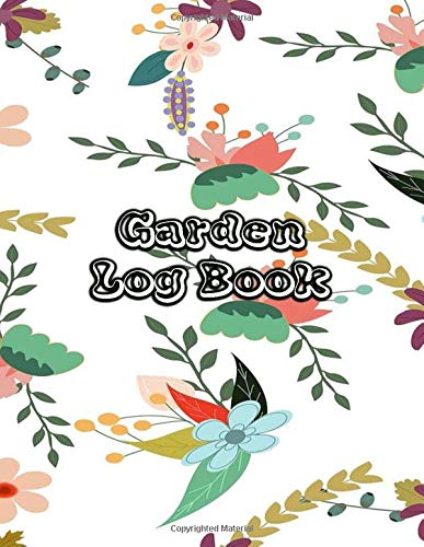 Garden Log Book: Gardening Notebook Journal For Recording All Plans With Story Paper To Diary Notes or Design Ideas Beginner or Advanced | Cartoon Floral Cover