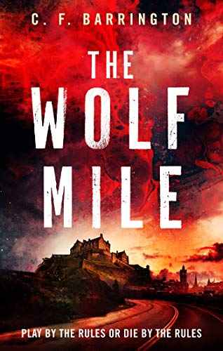 The Wolf Mile: An action-packed, historical fantasy adventure by [C.F. Barrington]