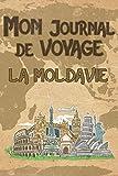 Mon Journal de Voyage la Moldavie: 6x9 Carnet de voyage I Journal de voyage avec instructions, Checklists et Bucketlists, cadeau parfait pour votre séjour en Moldavie et pour chaque voyageur.