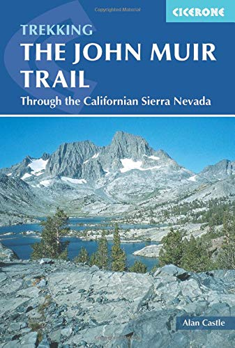 The John Muir Trail: Through the Californian Sierra Nevada (Mountain Walking) [Idioma Inglés]