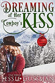 Dreaming of Her Cowboy's Kiss (Cowboy Mountain Christmas, Small Town Sweet Romance, Book 1)