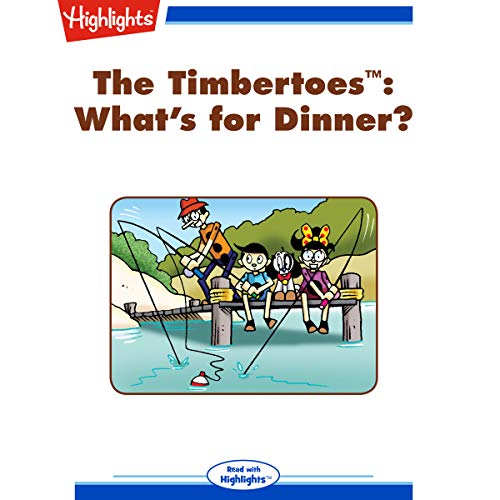 The Timbertoes: What's for Dinner? audiobook cover art