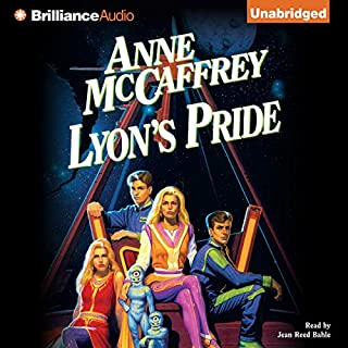 Lyon's Pride, Book 4                   Written by:                                                                                                                                 Anne McCaffrey                               Narrated by:                                                                                                                                 Jean Reed Bahle                      Length: 9 hrs and 59 mins     2 ratings     Overall 5.0