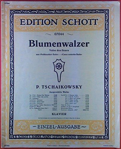 Edition Schott. Blumenwalzer. Valse des fleurs aus Nußknacker-Suite. P. Tschaikowsky. Klavier. Einzel-Ausgabe.
