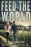 FEED THE WORLD (FEEDING THE WORLD Book 2)