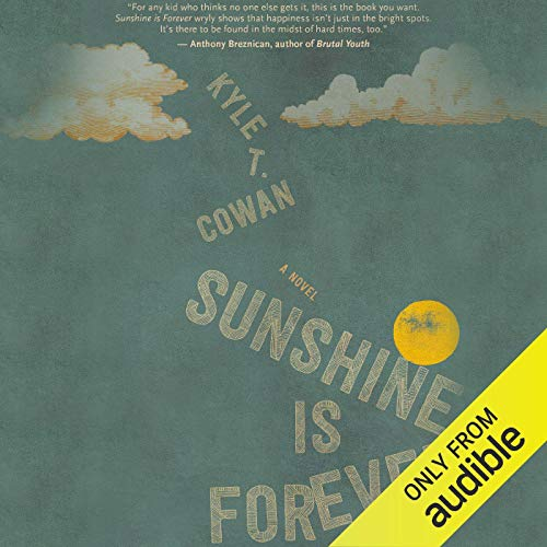 Sunshine Is Forever Audiobook By Kyle T. Cowan cover art