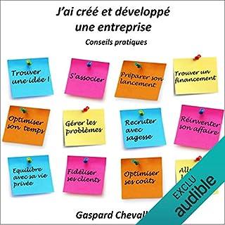 J'ai créé et développé une entreprise : conseils pratiques                   De :                                                                                                                                 Gaspard Chevallier                               Lu par :                                                                                                                                 Gaspard Chevallier                      Durée : 2 h et 59 min     58 notations     Global 3,8