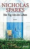 Nicholas Sparks: Ein Tag wie ein Leben