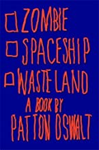 By Patton Oswalt - Zombie Spaceship Wasteland (12.5.2010)