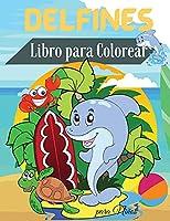 Delfines Libro para Colorear para Niños: Libro para colorear de delfines para niños - Para niños pequeños, preescolares, de 2 a 4 años - de 4 a 8 - de 8 a 12 - Páginas para colorear divertidas