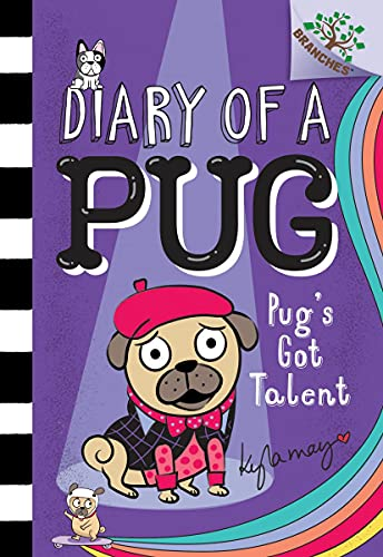 Pug's Got Talent: A Branches Book (Diary of a Pug #4) (Library Edition) (4)