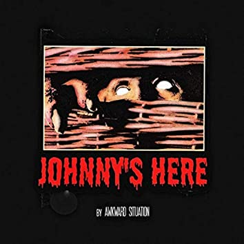 Johnny's Here
