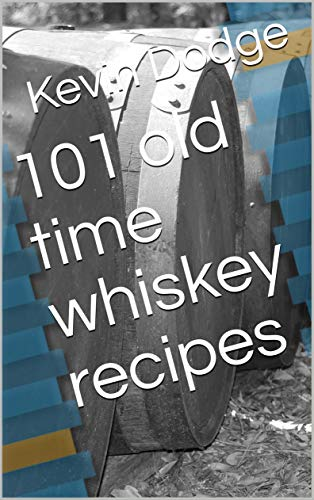 101 old time whiskey recipes (English Edition) 🔥