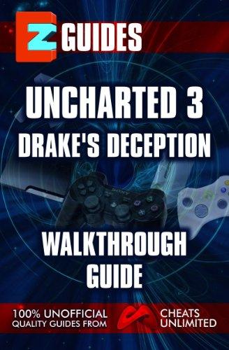 EZ Guides Uncharted 3 Drakes Deception (EZ Guides Series) (English Edition)