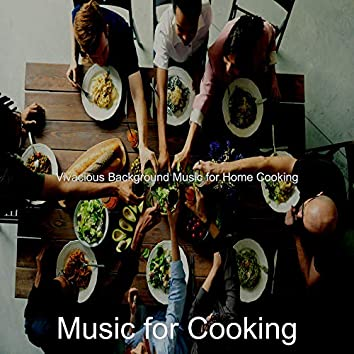 Vivacious Background Music for Home Cooking