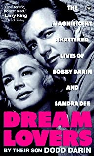 Dream Lovers: The Magnificent Shattered Lives of Bobby Darin and Sandra Dee - By Their Son Dodd Darin by Dodd Darin (1995-11-01)