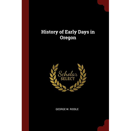 History of Early Days in Oregon