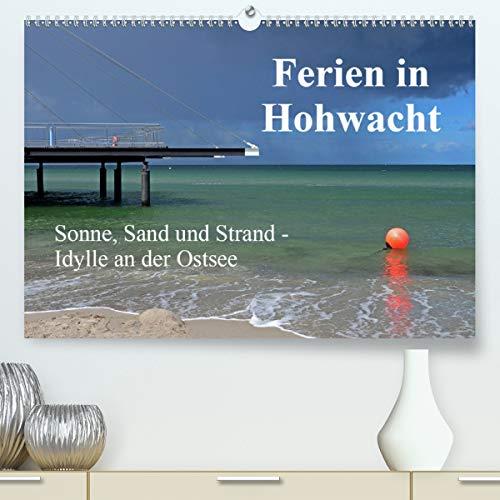 Ferien in Hohwacht (Premium, hochwertiger DIN A2 Wandkalender 2021, Kunstdruck in Hochglanz)