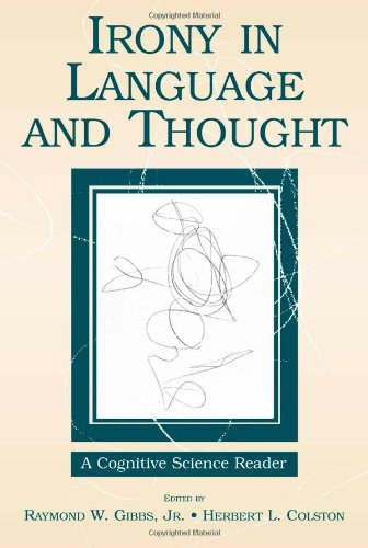 Irony in Language and Thought: A Cognitive Science Reader