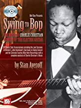 Mel Bay Swing to Bop: The Music of Charlie Christian