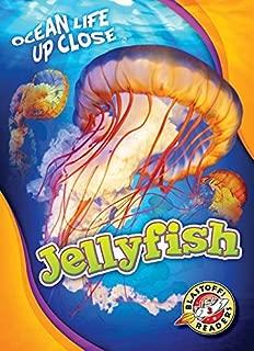 Jellyfish (Ocean Life Up Close: Blastoff Readers, Level 3)