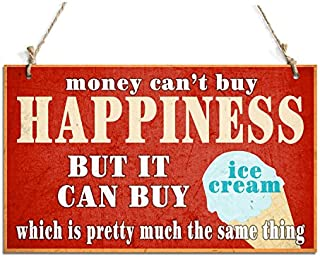 "zhongfei Funny Signs Money Can't Buy Happiness But It Can Buy Ice Cream Hanging Sign (10"" x 6"")"