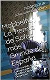 Mobbeltur, La Tienda de Sofás más Grande de España: (sofasamedida.com) Guía y Consejos sobre Sofás, Muebles, Colchones y Decoración