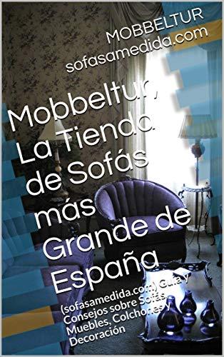 Mobbeltur, La Tienda de Sofás más Grande de España: (sofasamedida ...