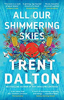 All Our Shimmering Skies by [Trent Dalton]