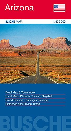 Preisvergleich Produktbild USA Arizona: Busche Map Straßenkarte,  1:825 000: Town Index. Local Maps Phoenix,  Tucson,  Flagstaff,  Grand Canyon
