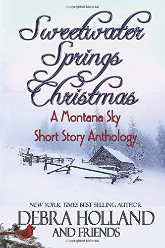 Sweetwater Springs Christmas: : A Montana Sky Short Story Anthology (Montana Sky Series)
