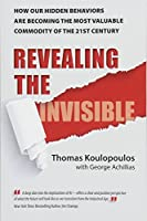 Revealing the Invisible: How Our Hidden Behaviors Are Becoming the Most Valuable Commodity of the 21st Century