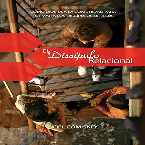 El Discípulo Relacional [The Relational Disciple] audiobook cover art