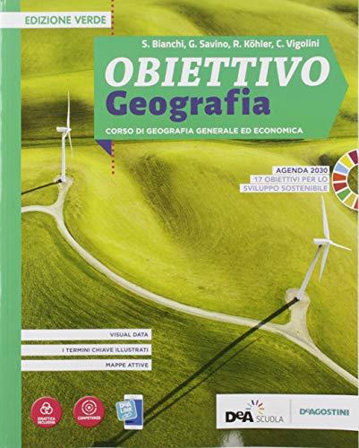 Obiettivo geografia. Corso di Geografia generale ed economica. Ediz. verde. Per le Scuole superiori. Con e-book. Con espansione online