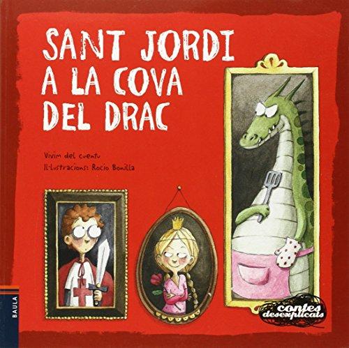 Sant Jordi a la cova del drac: 5 (Contes desexplicats)