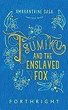 Tsumiko and the Enslaved Fox (1) (Amaranthine Saga)