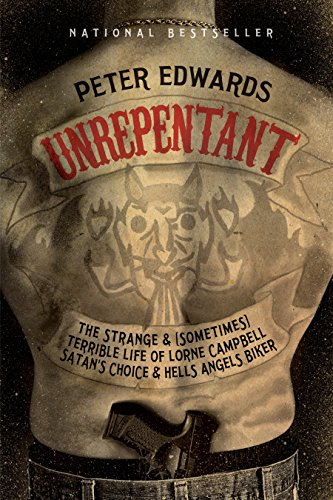 Compare Textbook Prices for Unrepentant: The Strange and Sometimes Terrible Life of Lorne Campbell, Satan's Choice and Hells Angels Biker  ISBN 8601411239984 by Edwards, Peter