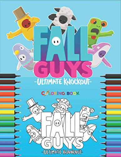 Fall Guys Ultimate Knockout Coloring Book: +50 Coloring Pages for Kids, Amazing Drawings Fall Guys + Roblox + Mincecraft + Fortnite + Spiderman + Ninja + FNAF and APEX LEGNEDS..