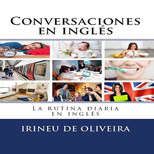 Conversaciones en Inglés: La Rutina Diaria en Inglés [English Conversation: The Daily Routine in English] audiobook cover art