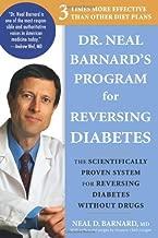 By Neal D. Barnard Dr. Neal Barnard's Program for Reversing Diabetes: The Scientifically Proven System for Reversing Di (1st)