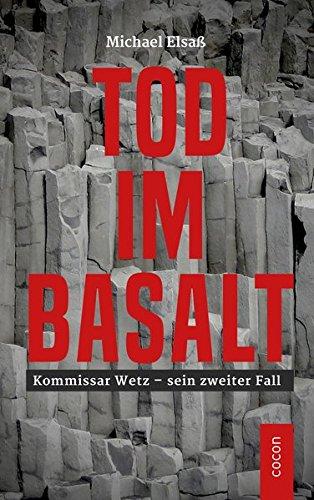 Tod im Basalt: Kommissar Wetz - sein zweiter Fall