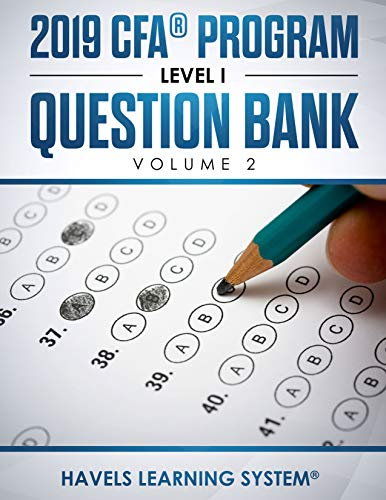 2019 CFA Program Level 1 Question Bank: Volume 2 (2019 CFA Level 1 Question bank)...