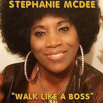 Walk Like a Boss