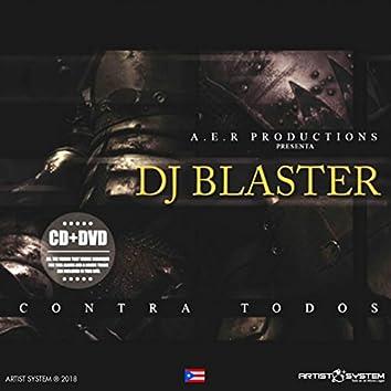 Dj Blaster Contra todos