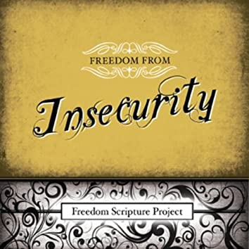 Freedom from Insecurity